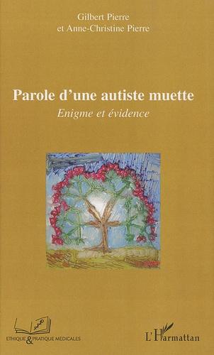 Gilbert Pierre - Parole d'une autiste muette - Enigme et évidence.