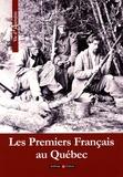 Gilbert Pilleul et Jean-François de Raymond - Les Premiers Français au Québec.