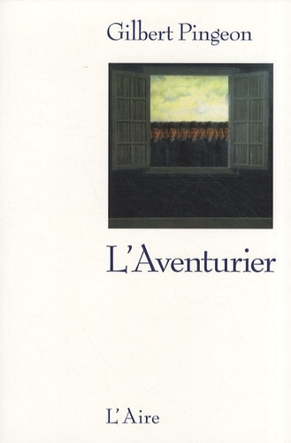 Gilbert Pingeon - L'Aventurier.