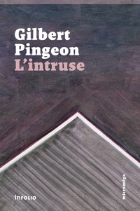 Gilbert Pingeon - L'intruse.