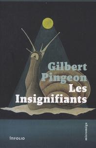 Gilbert Pingeon - Les Insignifiants - Essai de monarchie éclairée.