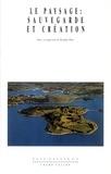 Gilbert Pons et  Collectif - Le paysage, sauvegarde et création.