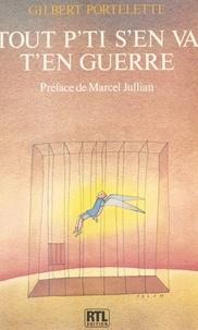 Gilbert Portelette et Marcel Jullian - Tout p'ti s'en va t'en guerre.