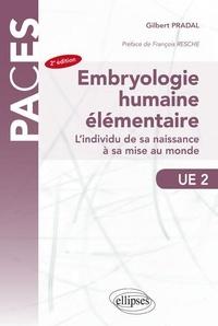 Gilbert Pradal - Embryologie humaine élémentaire UE 2 - L'individu de sa naissance à sa mise au monde.