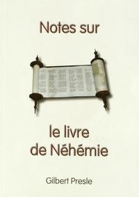 Gilbert Presle - Notes sur le livre de Néhémie.