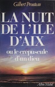 Gilbert Prouteau - La nuit de l'Ile d'Aix.