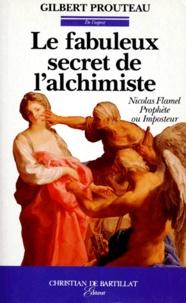 Histoiresdenlire.be Le fabuleux secret de l'alchimiste - Nicolas Flamel prophète ou imposteur Image