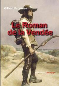Gilbert Prouteau - Le Roman de la Vendée.