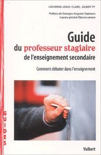 Gilbert Py et Catherine Leduc-Claire - Guide du professeur stagiaire de l'enseignement secondaire - Comment débuter dans l'enseignement.