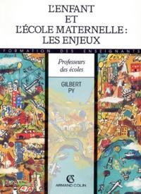 Gilbert Py - L'enfant et l'école maternelle - Les enjeux.