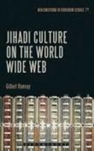 Gilbert Ramsay - Jihadi Culture on the World Wide Web.