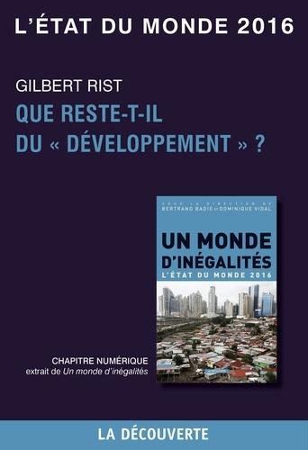 """Gilbert Rist - Chapitre L'état du monde 2016 - Que reste-t-il du """"""""développement"""""""" ?."""