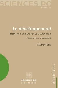 Gilbert Rist - Le développement - Histoire d'une croyance occidentale.