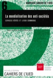 Gilbert Rist et  Collectif - LES NOUVEAUX CAHIERS DE L'IUED N°6 : LA MONDIALISATION DES ANTI-SOCIETES. - Espaces rêvés et lieux communs.