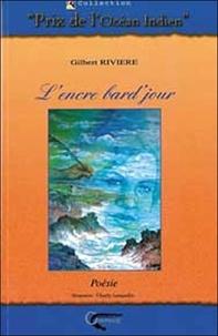 Gilbert Rivière - L'encre bard'jour.