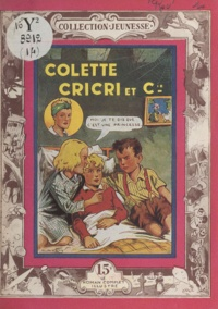 Gilbert Roy - Colette, Cricri et Compagnie.
