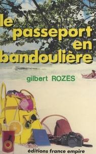 Gilbert Rozès - Le passeport en bandoulière.