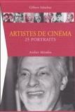 Gilbert Salachas - Artistes de cinéma - 25 portraits.