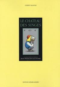 Gilbert Salachas - Le château des singes - Le livre d'avant le film de Jean-François Laguionie.