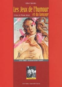 Gilbert Salachas - Les jeux de l'humour et du langage.