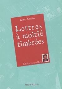 Gilbert Salachas - Lettres à moitié timbrées.