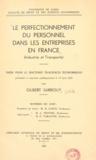 Gilbert Sarrouy - Le perfectionnement du personnel dans les entreprises en France - Industrie et Transports. Thèse pour le doctorat ès-sciences économique présentée et soutenue publiquement le 19 juin 1963.