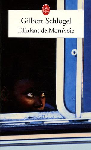 Gilbert Schlogel - L'Enfant de Morn'voie.