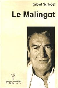 Gilbert Schlogel - Le Malingot.
