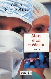 Gilbert Schlogel - Mort d'un médecin.