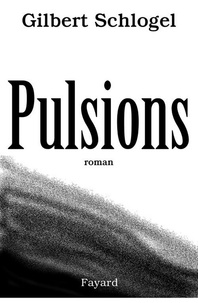 Gilbert Schlogel - Pulsions.