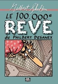 Gilbert Shelton - Le 100.000è rêve de Philbert Desanex.