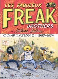 Gilbert Shelton et Dave Sheridan - Les Fabuleux Freak Brothers Compilation Tome 1 : 1967-1974.