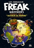 Gilbert Shelton et Paul Mavrides - Les Fabuleux Freak Brothers Intégrale tome 10 : Autour du monde.