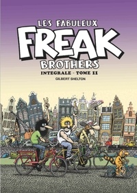 Gilbert Shelton - Les Fabuleux Freak Brothers Intégrale tome 11 : .