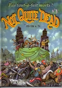 Gilbert Shelton et  Pic - Not quite dead Tome 3 : .