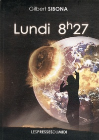 Gilbert Sibona - Lundi, 8 h 27.