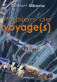 Gilbert Sibona - Papiers de voyage(s).