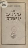 Gilbert Sigaux - Les grands intérêts.