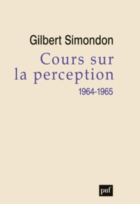 Gilbert Simondon - Cours sur la Perception (1964-1965).