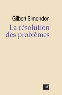 Gilbert Simondon - La résolution des problèmes.