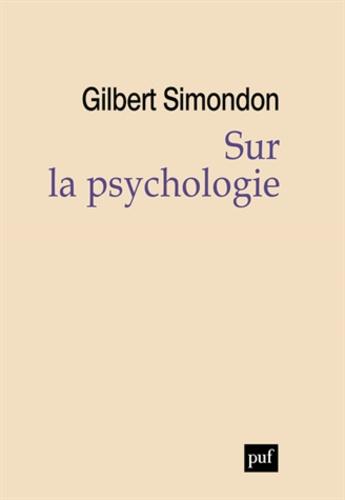 Gilbert Simondon - Sur la psychologie.