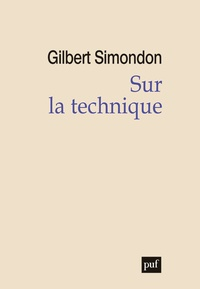 Gilbert Simondon - Sur la technique (1953-1983).