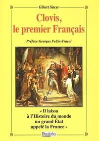 Gilbert Sincyr - Clovis, le premier Français.