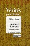 Gilbert Sincyr - L'épopée d'Aetius dernier général de la Rome antique.