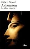 Gilbert Sinoué - Akhenaton - Le dieu maudit.