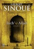 Gilbert Sinoué - Inch' Allah  : Intégrale - Le souffle du jasmin ; Le cri des pierres.