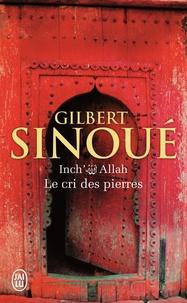 Gilbert Sinoué - Inch' Allah Tome 2 : Le cri des pierres.