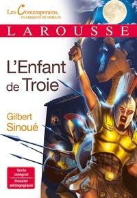 Gilbert Sinoué - L'Enfant de Troie.