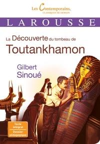 Gilbert Sinoué - La Découverte du tombeau de Toutankhamon.