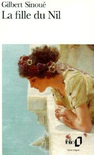 Gilbert Sinoué - La fille du Nil.